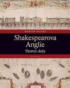 Shakespearova Anglie: Portrét doby