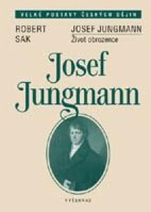 Josef Jungmann / Život obrozence