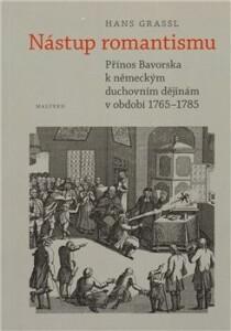 Nástup romantismu-Přínos Bavorska k německým duchovním dějinám v období 1765–1785