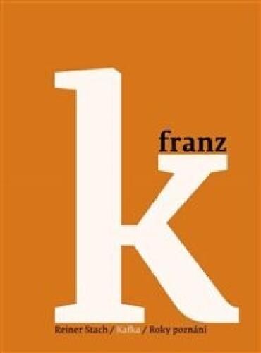 Kafka 3 - Roky poznání