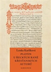 Plotin u řeckých raně křesťanských autorů: Od Eusebia z Caesareje k Janu Filoponovi