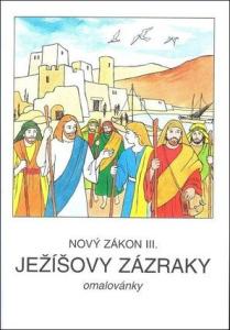Ježíšovy zázraky (omalovánky)-Nový zákon III.